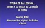 Lección 04 - Moisé y el Origen de la by Rubén Domínguez and Héctor Canjura