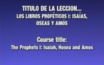 Lección 10 - Los Libros Proféticos I