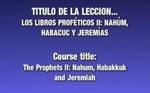 Lección 11 - Los Libros Proféticos I by Rubén Domínguez and Héctor Canjura