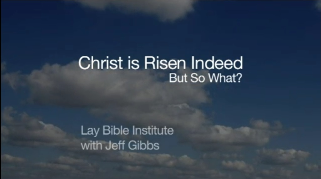 Lay Bible Institute: Christ is Risen