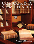 Concordia Seminary magazine | Winter 2011