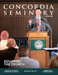 Concordia Seminary magazine Winter 2018 by Dale Meyer
