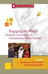 Engaging the World Christian Communities in Contemporary Global Societies by Afeosemime U. Adogame, Janice McLean, and Anderson Jeremiah