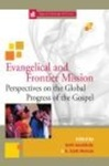 Evangelical and Frontier Mission Perspectives on the Global Progress of the Gospel by Beth Snodderly and A. Scott Moreau