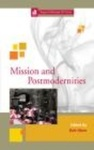 Mission and Postmodernities by Rolv Olsen, Kajsa Ahlstrand, J. Andrew Kirk, and Tania Petrova