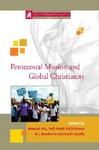 Pentecostal Mission and Global Christianity by Ma Wonsuk, Veli-Matti Karkkainen, and J. Kwabena Asamoah-Gyadu