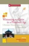 Witnessing to Christ in a Pluralistic World Christian Mission among Other Faiths by Lalsangkima Pachuau and Knud Jorgensen