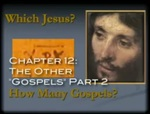 015. Chapter 12, The Other Gospels Part 2 by Jeffrey Kloha