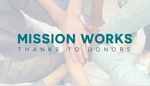 Mission Works: Thanks to Donors 19 by Dale Meyer and Leopoldo A. Sánchez