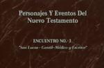 Encuentro 03 - San Lucas, Gentil, Med by Roberto Huebner