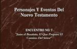 Encuentro 07 - Juan El Bautista, El Q by Roberto Huebner