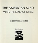The American Mind Meets the Mind of Christ