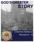 """God's Greater Story"" Sermon Series"