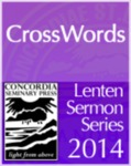 CrossWords Lenten Sermon Series by David Peter