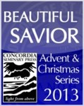 """Beautiful Savior"" Advent Sermon Series by Charles Arand, Erik Herrmann, Reed Lessing, Glenn Nielsen, and Jeffrey Oschwald"