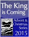 """The King Is Coming!"" An Advent and Christmas Sermon Series by Andy Bartelt"