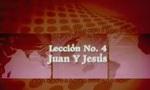 Lección 04 - Juan y Jesús