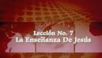 Lección 07 - La Enseñanza De Jesús by Hector Hoppe
