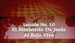 Lección 10 - El Ministerio De Jesús