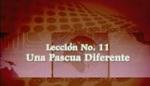 Lección 11 - Una Pascua Diferente by Hector Hoppe